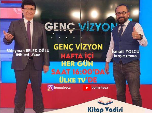 Genç Vizyon Hafta İçi Her Gün 16.00'da Ülke Tv'de